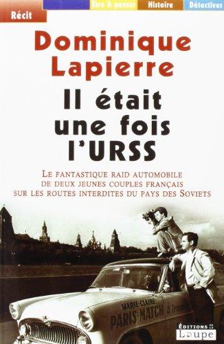 Il était une fois l'URSS : le fantastique raid automobile de deux jeunes couples français sur les routes interdites du pays des Soviets (grands caractères)