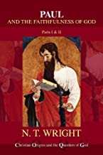 Paul and the Faithfulness of God (Christian Origins and the Question of God) by N. T. Wright (2013-10-30)