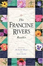 By Francine Rivers The Francine Rivers Reader (Includes the Scarlet Thread and Leota's Garden) [Hardcover]