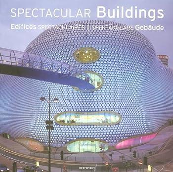 Spectacular Buildings / Edifices Specaculaires / Spektakulare Gebaude (Architecture)