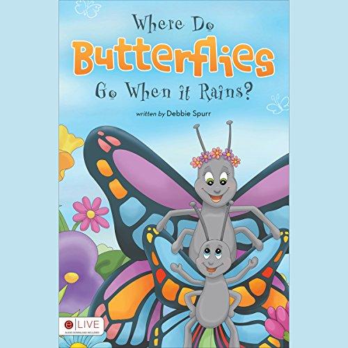 Where Do Butterflies Go When it Rains? cover art