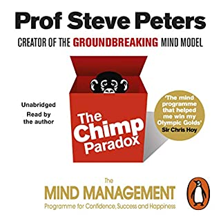 The Chimp Paradox     The Acclaimed Mind Management Programme to Help You Achieve Success, Confidence and Happiness              By:                                                                                                                                 Prof Steve Peters                               Narrated by:                                                                                                                                 Prof Steve Peters                      Length: 9 hrs and 45 mins     7,682 ratings     Overall 4.5