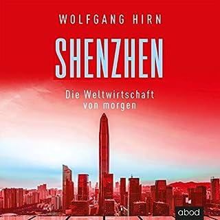 Shenzhen - Die Weltwirtschaft von morgen Titelbild