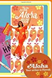 Fly the Fun Birds Of Aloha Airlines Hawaii!: Vintage Graphics Lined Blank Notebook