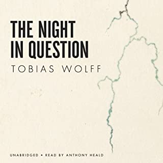 The Night in Question                   By:                                                                                                                                 Tobias Wolff                               Narrated by:                                                                                                                                 Anthony Heald                      Length: 21 mins     6 ratings     Overall 4.5