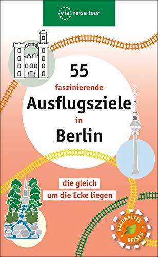 55 faszinierende Ausflugsziele in Berlin: die gleich um die Ecke liegen (via reise tour)