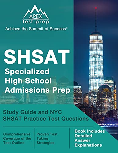 SHSAT Specialized High School Admissions Prep: Study Guide and NYC SHSAT Practice Test Questions: [Book Includes Detailed Answer Explanations]