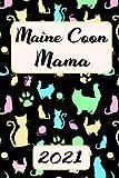 MAINE COON MAMA 2021: Kalender | Lustiger KATZEN MAMA Spruch Terminplaner | Terminkalender Wochenplaner, Monatsplaner & Jahresplaner für Architekten | ... 114 Seiten | Geschenk für Katzenmama