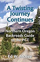 A Twisting Journey Continues: Northern Oregon Backroads Guide to the PCT