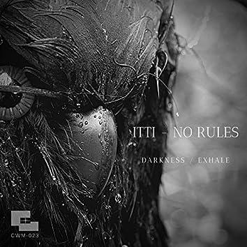 Darkness / Exhale