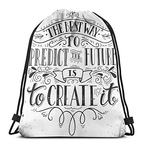 LLiopn coulisse Sack Zaini Borse, Calligraphy Font del modo migliore per prevedere il futuro è quello di creare citazione, regolabile., capacità 5 litri, regolabile.