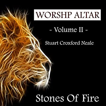 Worship Altar - Volume II - The Stones of Fire