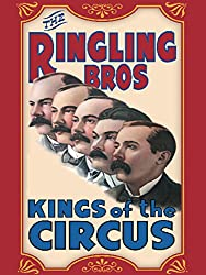 Image: Watch The Ringling Brothers: Kings of the Circus | This virtual trip to the circus with today's Ringling Bros. and Barnum and Bailey -- the Greatest Show on Earth -- takes a nostalgic trip through the creation of the greatest entertainment empire the world has ever seen