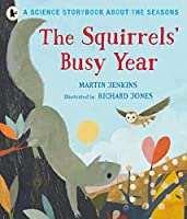 The Squirrels' Busy Year: A Science Storybook about the Seasons (Science Storybooks Seasons 2)
