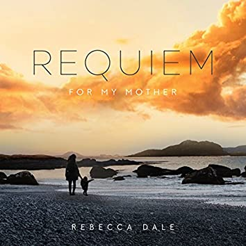 Dale: Requiem For My Mother