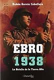 Ebro 1938: La Batalla de la Tierra Alta: 5 (Novela Histórica)