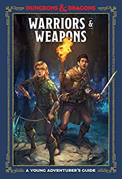 Warriors & Weapons  Dungeons & Dragons   A Young Adventurer s Guide  Dungeons & Dragons Young Adventurer s Guides