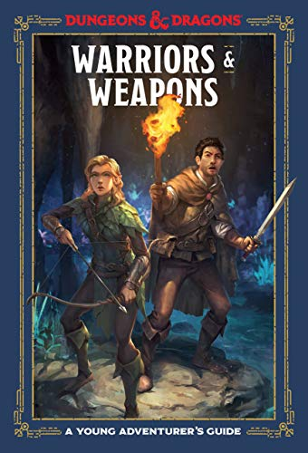 Warriors & Weapons (Dungeons & Dragons): A Young Adventurer