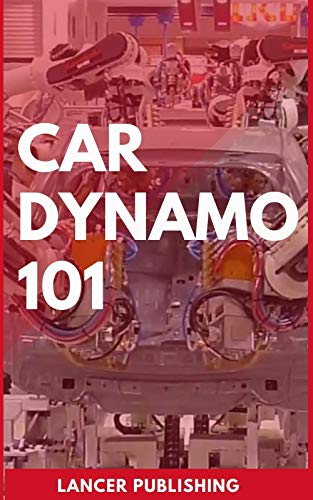 Car Dynamo 101: Master The Arts Of Building Your Own Car With Do It Yourself Skills (English Edition)