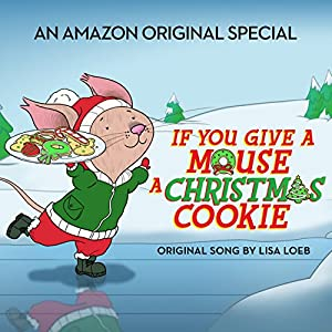 """Christmas Cookie Song (From """"If You Give a Mouse a Christmas Cookie"""")"""
