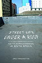Street Life under a Roof: Youth Homelessness in South Africa (Interp Culture New Millennium)