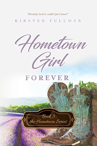 Book: Hometown Girl Forever (Hometown Series Book 3) by Kirsten Fullmer