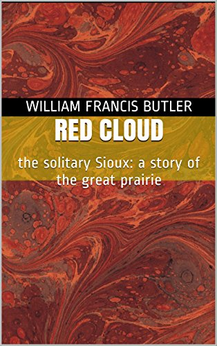 Red Cloud: the solitary Sioux: a story of the great prairie (English Edition)