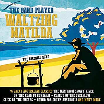 The Band Played Waltzing Matilda