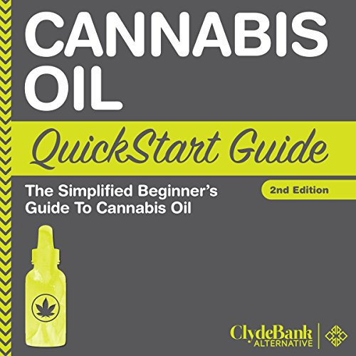 Cannabis Oil: QuickStart Guide     The Simplified Beginner's Guide to Cannabis Oil              By:                                                                                                                                 ClydeBank Alternative                               Narrated by:                                                                                                                                 Peter Bierma                      Length: 2 hrs and 52 mins     1 rating     Overall 5.0