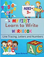 My First Learn To Write Workbook: Line Tracing, Letters And Numbers. A Beginner Kids Tracing Workbook for Toddlers!