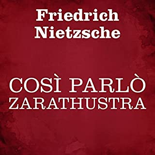 Così parlò Zarathustra                   By:                                                                                                                                 Friedrich Nietzsche                               Narrated by:                                                                                                                                 Silvia Cecchini                      Length: 10 hrs and 25 mins     Not rated yet     Overall 0.0