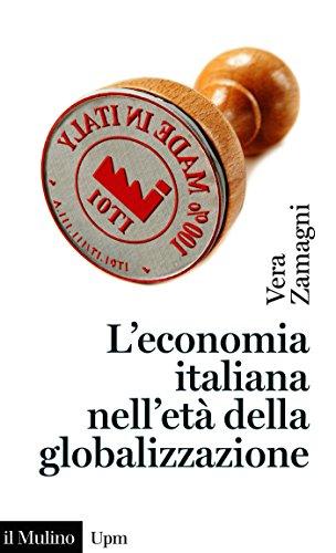 L'economia italiana nell'età della globalizzazione (Universale paperbacks Il Mulino Vol. 731)