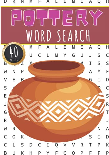 Pottery Word Search: 40 Puzzles with Word Scramble | Challenging Puzzle Book For Adults, Kids and Seniors | More Than 300 Words On Pottery Maker Terms ... and Clay Work | Large Print Gift For Potters