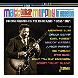 Memphis To Chicago - In Session 1952-1961 [ORIGINAL RECORDINGS REMASTERED]