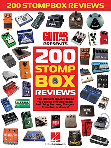 Guitar World Presents 200 Stompbox Reviews: The Ultimate Buyer\'s Guide for Fans of Effects Pedals, Switching Systems, Flangers, Tremolos, and More! (English Edition)