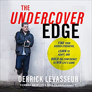 The Undercover Edge     Find Your Hidden Strengths, Learn to Adapt, and Build the Confidence to Win Life's Game              By:                                                                                                                                 Derrick Levasseur                               Narrated by:                                                                                                                                 Alexander Cendese                      Length: 6 hrs and 10 mins     18 ratings     Overall 4.6