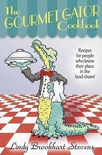 The Gourmet Gator Cookbook by Lindy Brookhart Stevens (2001-03-15)