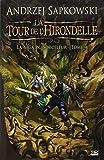 La Saga du Sorceleur, tome 4 - La Tour de l'hirondelle - Bragelonne - 22/10/2010
