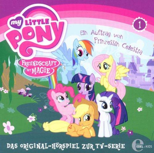 My Little Pony: Freundschaft ist Magie - Hörspiel 1: Ein Auftrag von Prinzessin Celestia