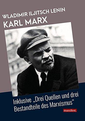 """Karl Marx: Inklusive """"Drei Quellen und drei Bestandteile des Marxismus"""" (Geschichte des Widerstands)"""