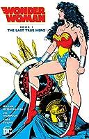 Wonder Woman Book 1: The Last True Hero (Wonder Woman by William Messner-loebs)