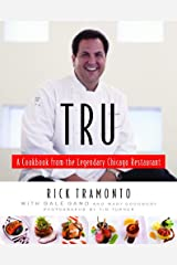 Tru: A Cookbook from the Legendary Chicago Restaurant Kindle Edition