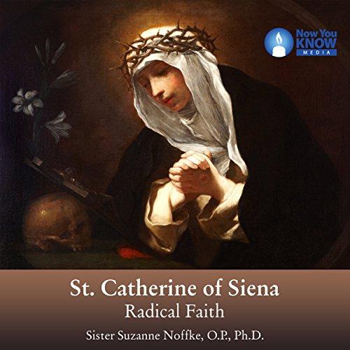 St. Catherine of Siena: Radical Faith cover art