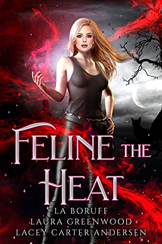 Feline the Heat The Firehouse Feline Laura Greenwood lacey Carter Andersen L.A. Boruff reverse harem paranormal urban fantasy