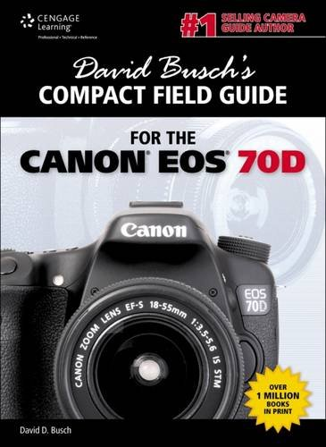 Download David Busch's Compact Field Guide for the Canon EOS 70D 1285874110