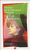 Histoire De La Litterature Francaise 8/De Zola a Apollinaire
