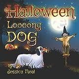 Halloween Loooong Dog: Halloween Adventure of a Funny Loooong Dog - Children's Book, Halloween Kids Books (Loooong Dog's Adventures)