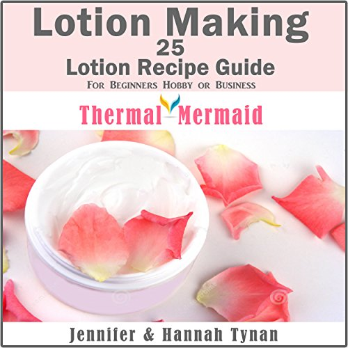 Lotion Making     25 Lotion Recipe Guide for Beginners Hobby or Business              By:                                                                                                                                 Jennifer Tynan,                                                                                        Hannah Tynan                               Narrated by:                                                                                                                                 Chelsea Lee Rock                      Length: 48 mins     Not rated yet     Overall 0.0