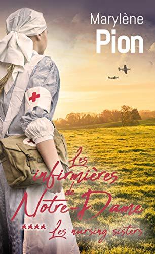 Les nursing sisters, Tome 4 : Les infirmières de Notre-Dame