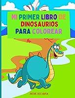 Mi primer Libro de Dinosaurios para colorear